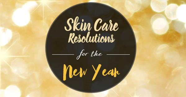 7 Skin Care Resolutions For The New Year