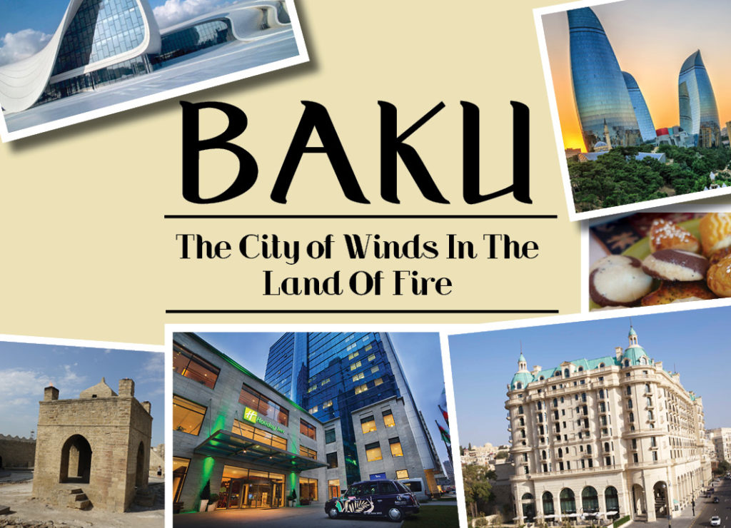 Baku – The City of Winds In The Land Of Fire