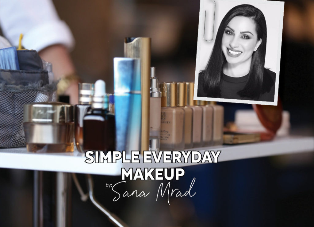 SIMPLE EVERYDAY MAKEUP by Sana Mrad