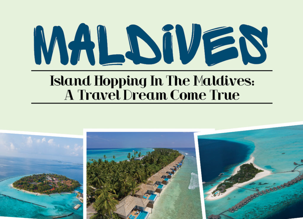 Island Hopping In The Maldives: A Travel Dream Come True