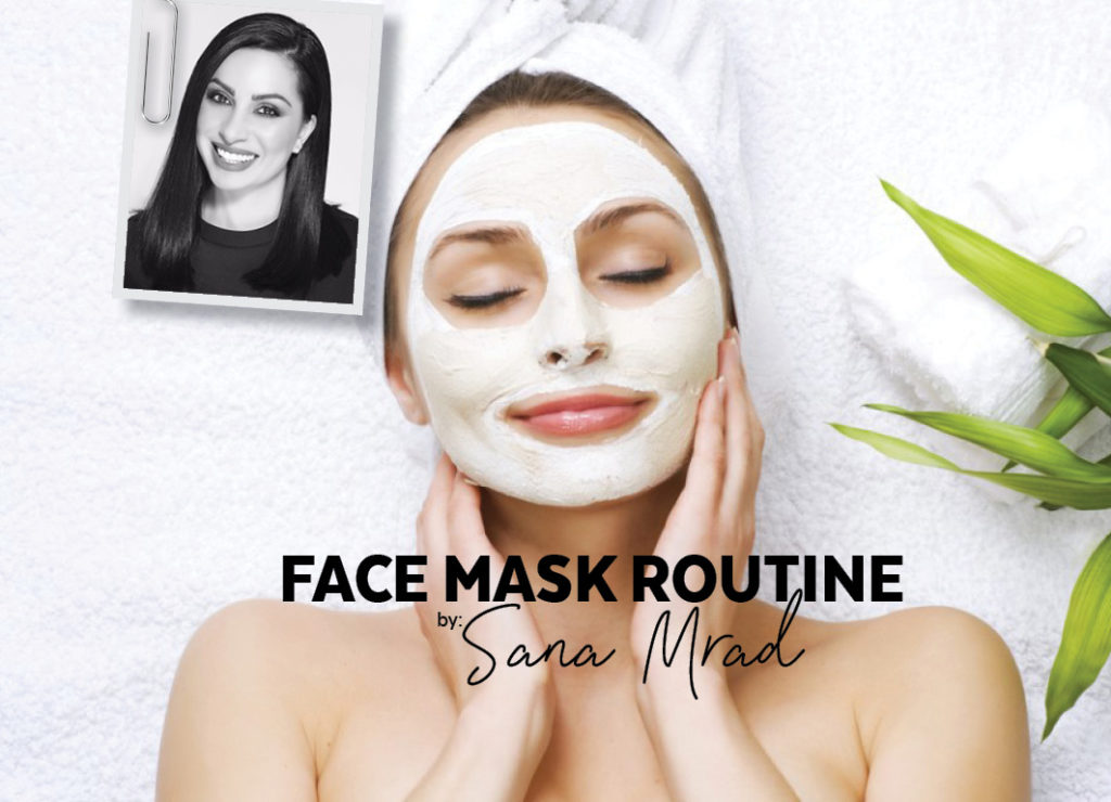 Face Mask Routine by Sana Mrad