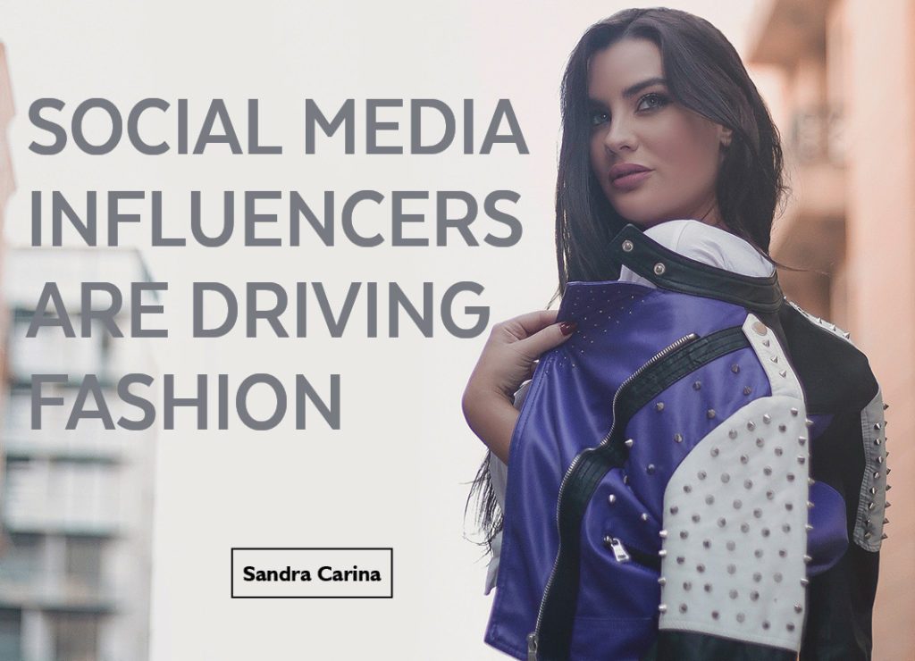 Social Media Influencers are Driving Fashion