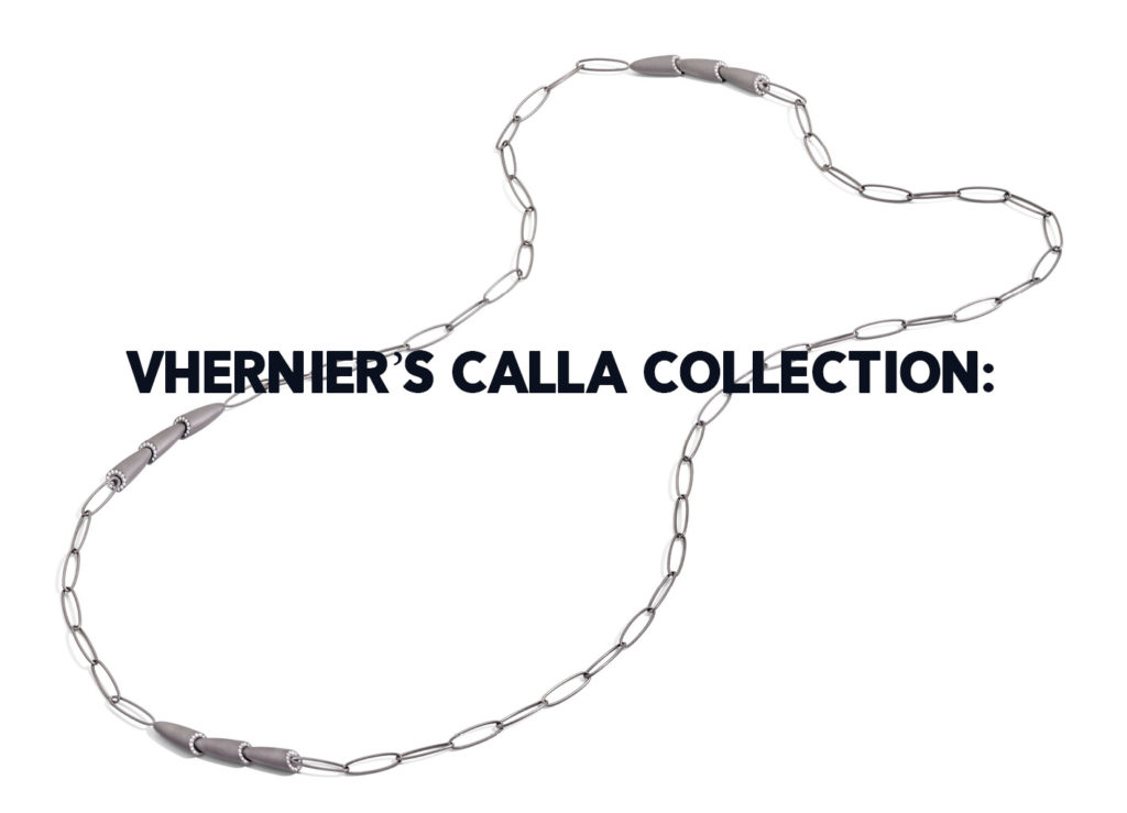VHERNIER'S CALLA COLLECTION: SOFT, ESSENTIAL, CHIC