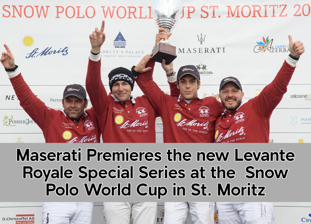 Maserati Premieres the new Levante Royale Special Series at the  Snow  Polo World Cup in St. Moritz