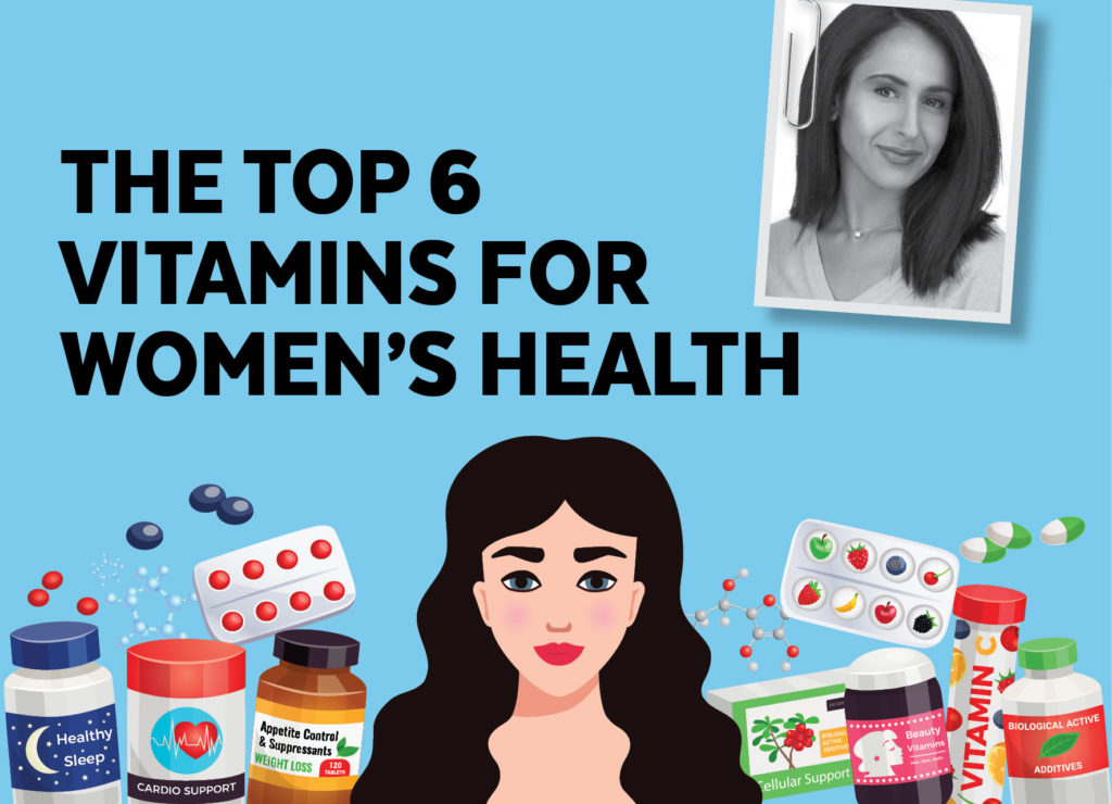 THE TOP 6 VITAMINS FOR WOMEN'S HEALTH