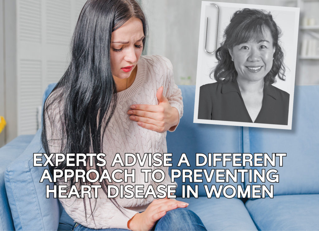 EXPERTS ADVISE A DIFFERENT APPROACH TO PREVENTING HEART DISEASE IN WOMEN