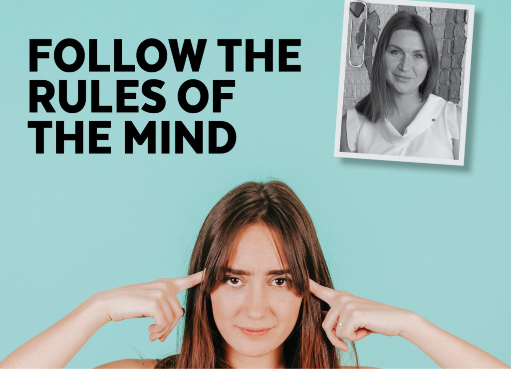 FOLLOW THE RULES OF THE MIND