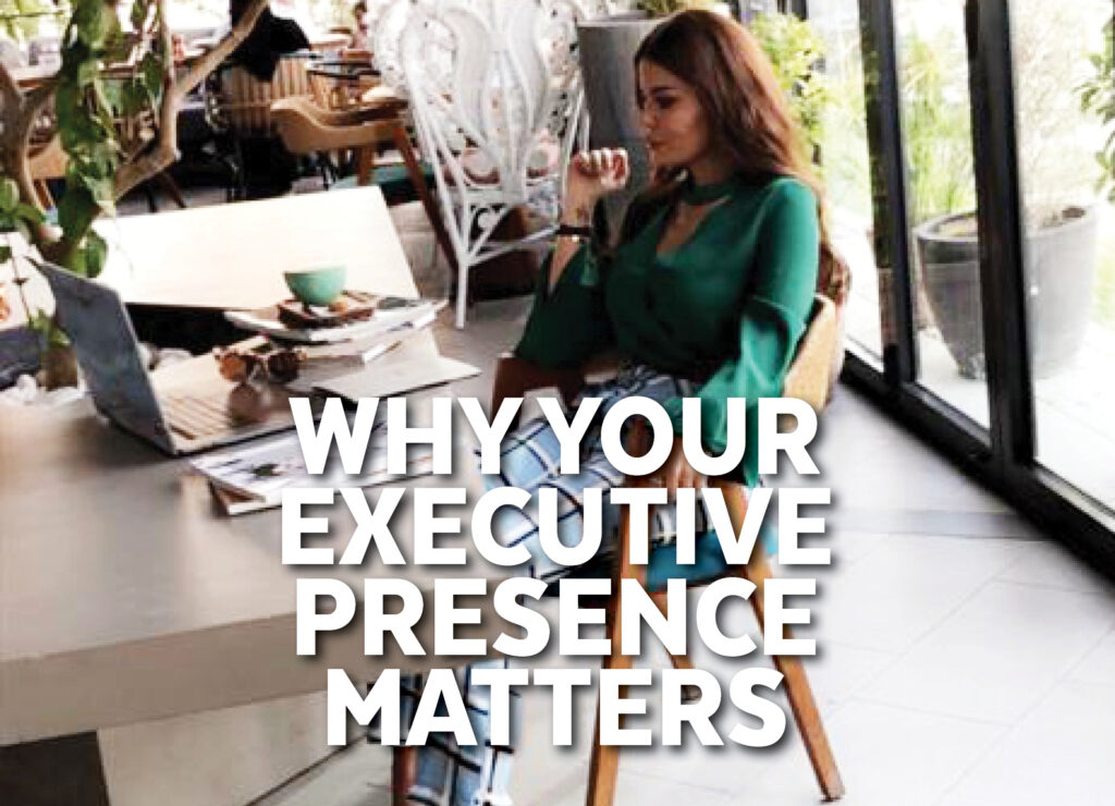 WHY YOUR EXECUTIVE PRESENCE MATTERS