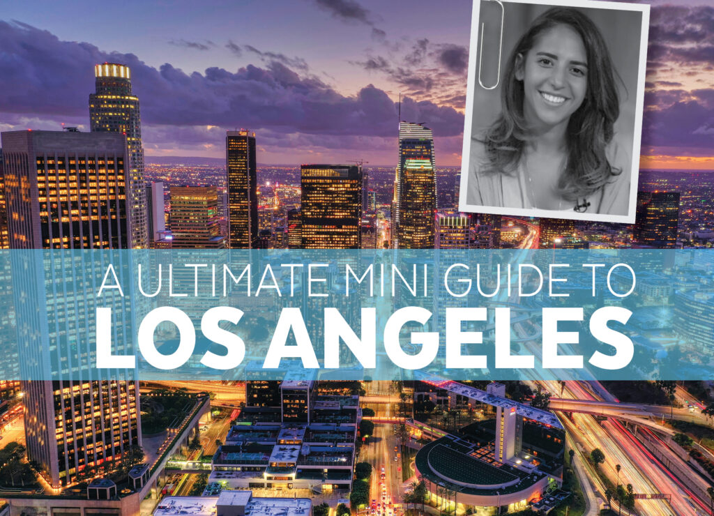 A ULTIMATE MINI GUIDE TO LOS ANGELES