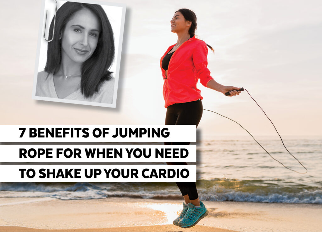 7 BENEFITS OF JUMPING ROPE FOR WHEN YOU NEED TO SHAKE UP YOUR CARDIO