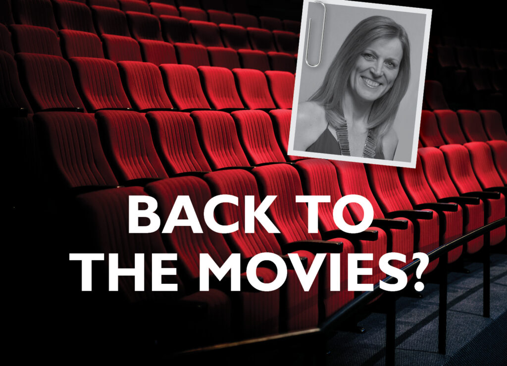 BACK TO THE MOVIES?