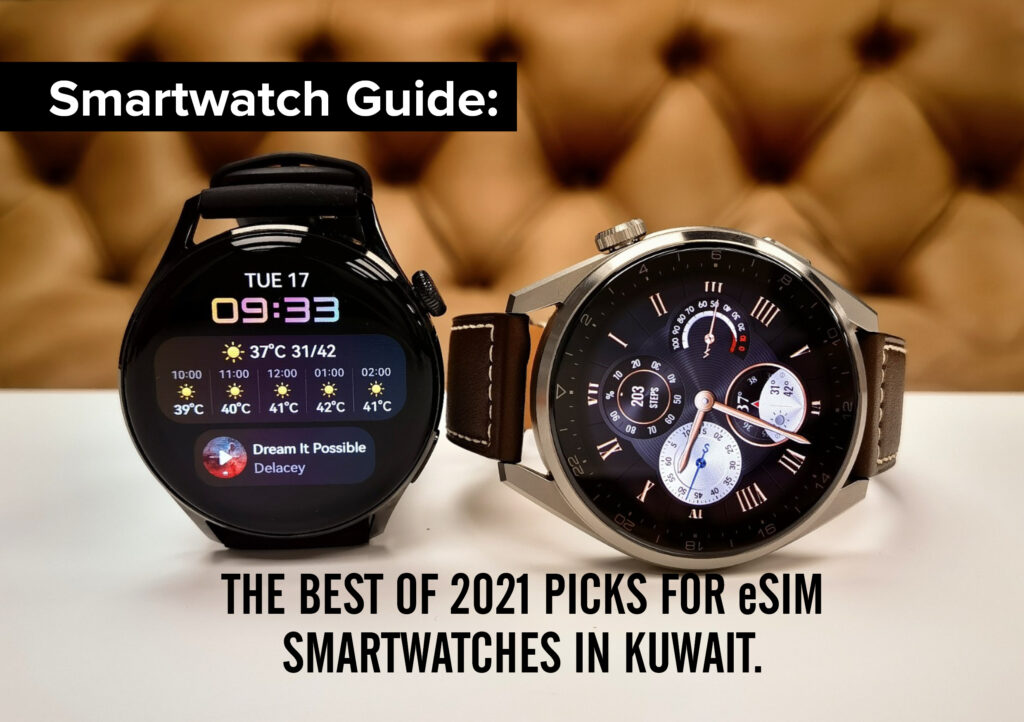 Smartwatch Guide: The best of 2021 picks for eSim smartwatches in Kuwait. The HUAWEI WATCH 3 Pro is one to look out for