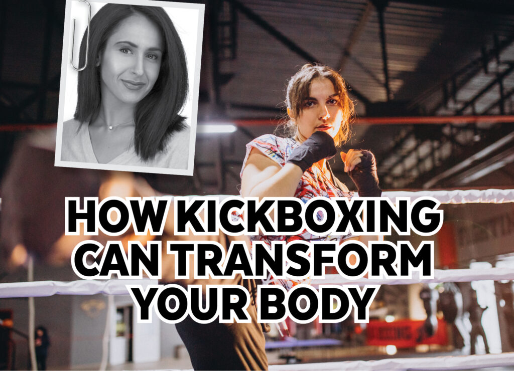 HOW KICKBOXING CAN TRANSFORM YOUR BODY